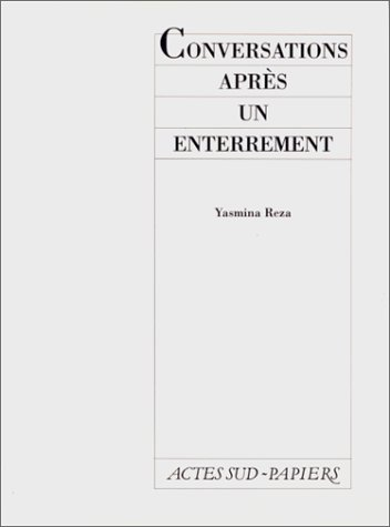 Conversations apres un enterrement (Theatre) (French Edition): Reza, Yasmina