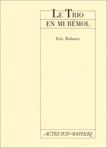 Le trio en mi bémol: Comédie brève en sept tableaux (Théâtre) (French Edition) (9782869431232) by Rohmer, Eric