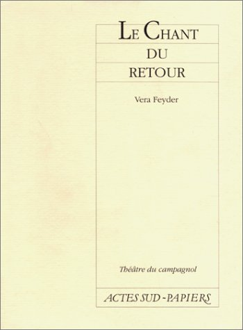 Le chant du retour (French Edition) (2869431937) by Feyder, Vera
