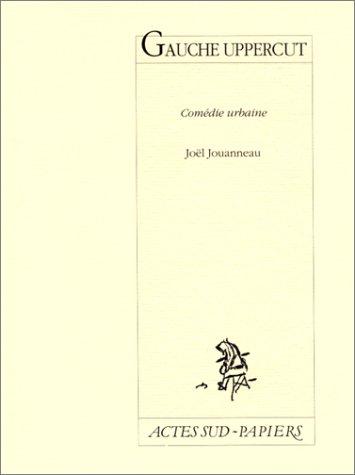 9782869432949: Gauche uppercut: Comedie urbaine (Actes sud-Papiers) (French Edition)