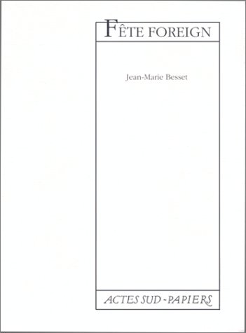 Fete foreign (Actes sud-Papiers) (French Edition): Jean-Marie Besset