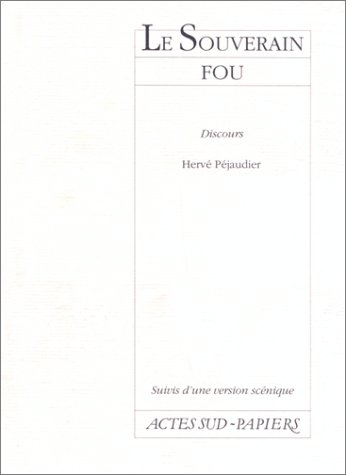 SOUVERAIN FOU (LE): P�JAUDIER HERV�