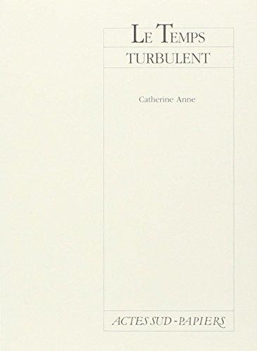 TEMPS TURBULENT (LE): ANNE CATHERINE