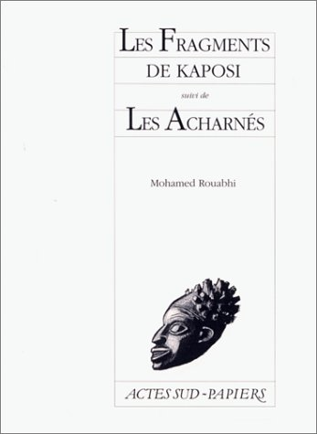FRAGMENTS DE KAPOSI (LES): ROUABHI MOHAMED