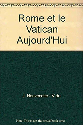 Rome et le Vatican Aujourd'Hui: J. Neuvecotte - V du