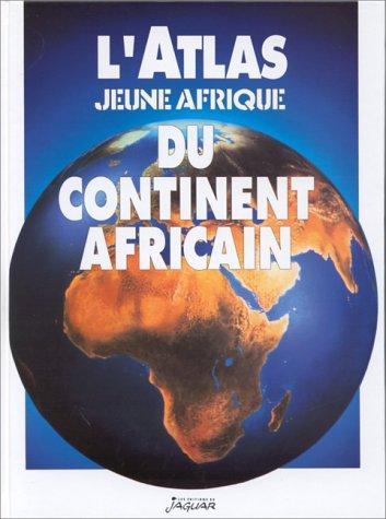 L'Atlas du continent africain (L'Atlas Jeune Afrique) (French Edition)