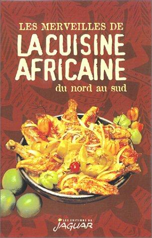 9782869502895: Les Merveilles de la Cuisine africaine, du Nord au Sud