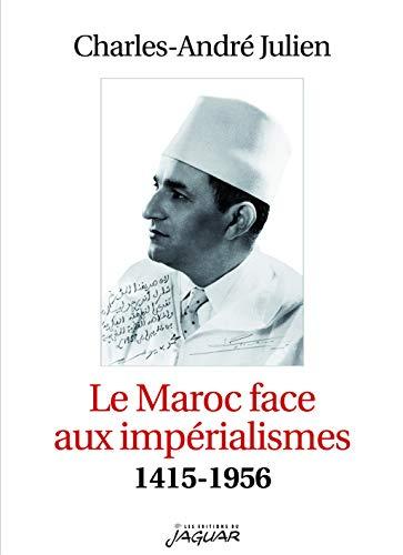 9782869504219: Le Maroc face aux impérialismes (1415-1956)