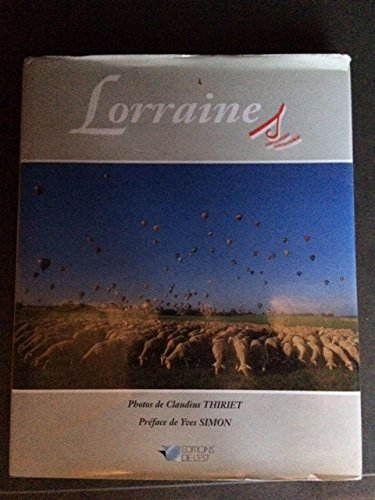 Lorraines: Photographer-Claudius Thiriet; Preface-Yves Simon