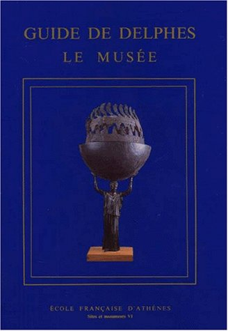 9782869580381: Guide de Delphes: Le musee (Sites et monuments) (French Edition)