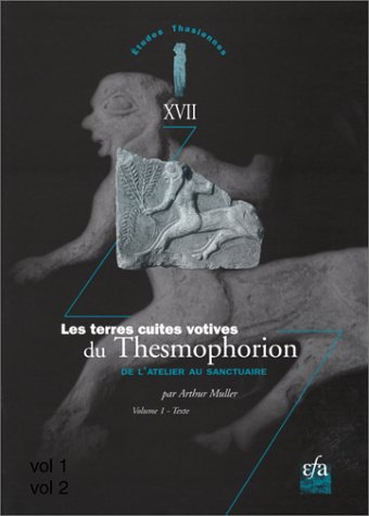 9782869580800: Les terres cuites votives du Thesmophorion: De l'atelier au sanctuaire (Etudes thasiennes) (French Edition)