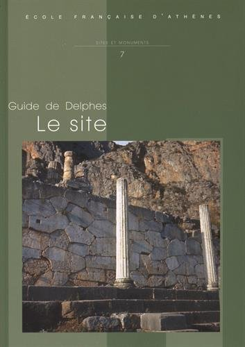 9782869582675: Guide de Delphes : Le site (Sites et monuments)