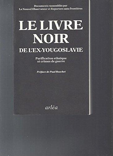 9782869591646: Le livre noir de l'ex-Yougoslavie : Purification ethnique et crimes de guerre, documents