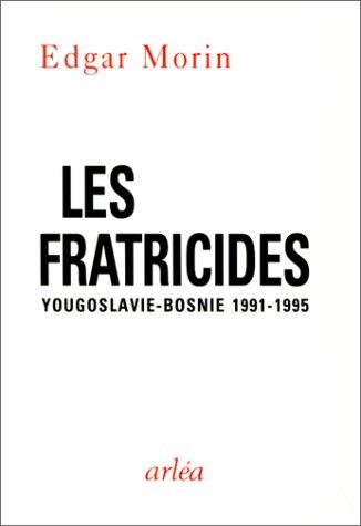 9782869592735: Les Fratricides? Yougoslavie - Bosnie 1991-1995