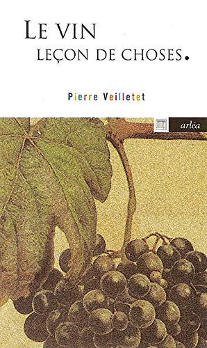 Le vin, leçon (Lecon) de choses (Arlea-poche): Veilletet, Pierre