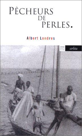 Pêcheurs de perles (9782869594234) by Albert Londres