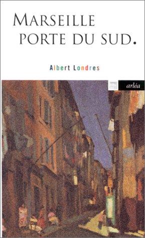 Marseille, porte du Sud (9782869594463) by Albert Londres