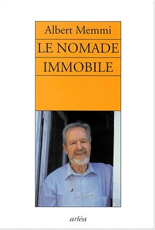 Le nomade immobile: Recit (French Edition) (2869595212) by Memmi, Albert