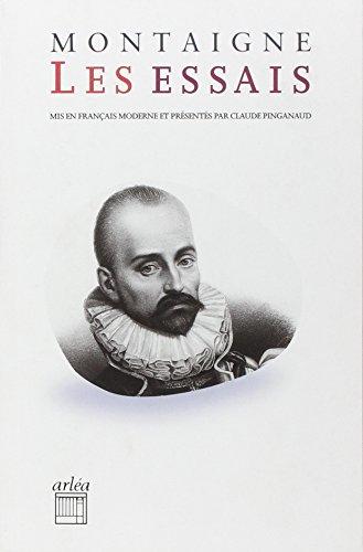 9782869595941: Les Essais (mis en français moderne par Claude Pinganaud)