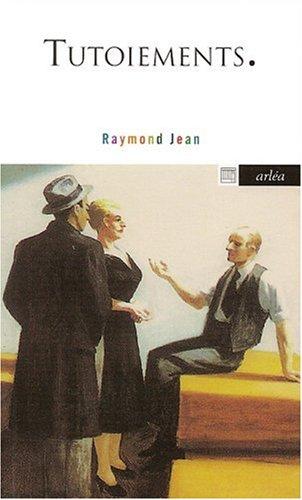 Tutoiements (9782869595965) by Raymond Jean