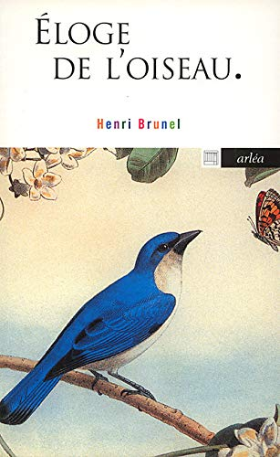 Eloge de l'oiseau: Brunel, Henri