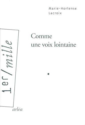 Comme une voix lointaine: Marie-Hortense Lacroix