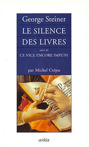 9782869597204: Le silence des livres : Suivi de Ce vice encore impuni