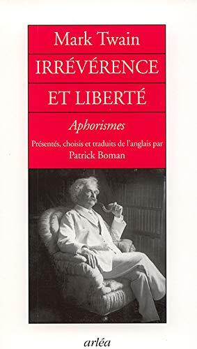 Irrévérence et liberté: Twain, Mark