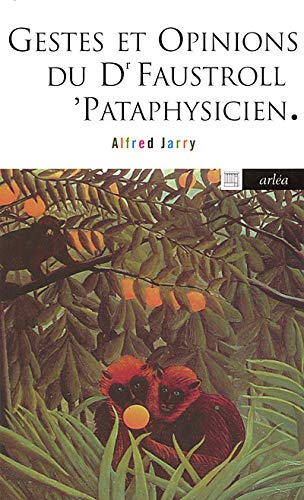 Gestes et opinions du Dr Faustroll: Jarry, Alfred