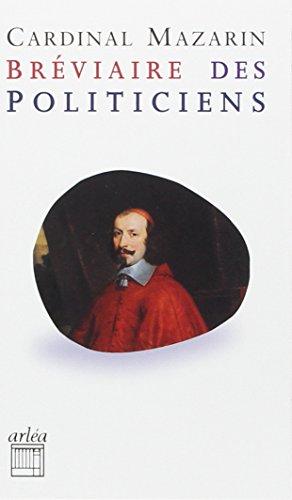 Bréviaire des politiciens [nouvelle édition]: Mazarin, Cardinal Jules