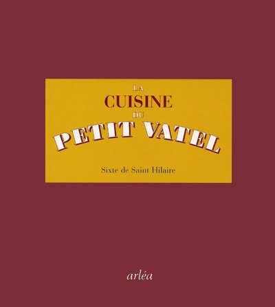 9782869597938: La cuisine du petit Vatel