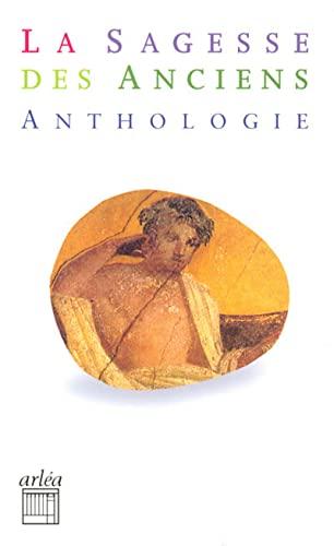 9782869598041: La sagesse des anciens : Anthologie d'auteurs grecs et latins
