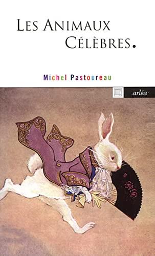 Animaux célèbres (Les): Pastoureau, Michel