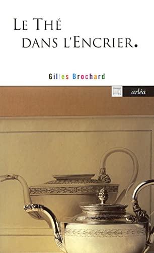 Thé dans l'encrier (Le): Brochard, Gilles