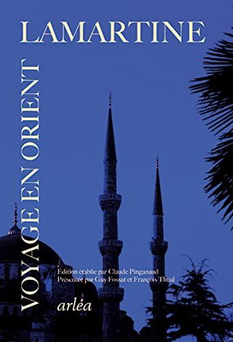 Souvenirs, impressions, pensées et paysages pendant un voyage en Orient : 1832-1833: ...