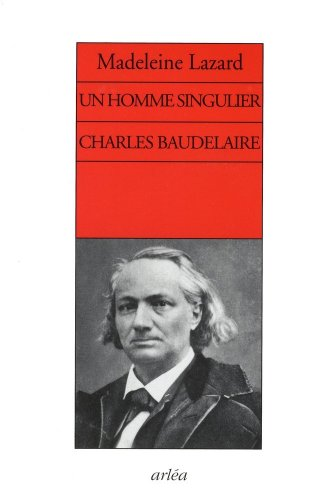9782869598706: Un homme singulier Charles Baudelaire