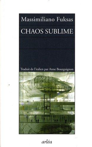 9782869598898: Chaos sublime : Notes sur la ville et carnet d'architecture