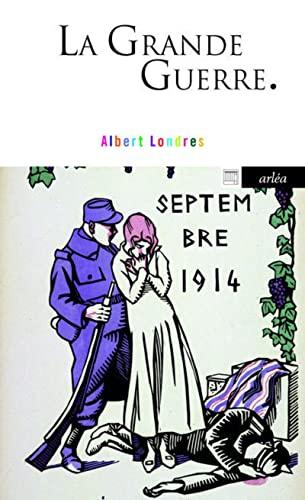 la Grande Guerre (9782869599185) by [???]