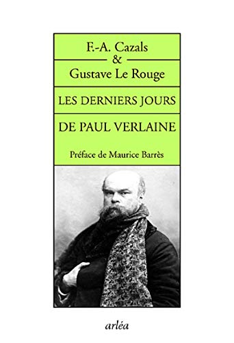 Derniers jours de Paul Verlaine (Les): Cazals, F.-A.