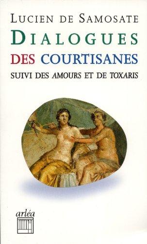 9782869599628: Dialogues des courtisanes : Suivi des Amours et de Toxaris