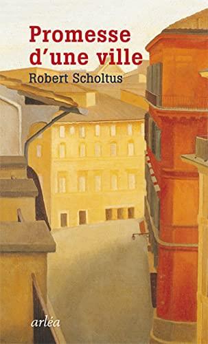 Promesse d'une ville: Scholtus, Robert