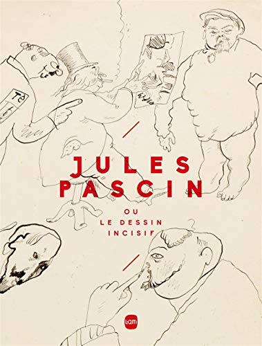 Jules Pascin ou le dessin incisif: E Legrand; M