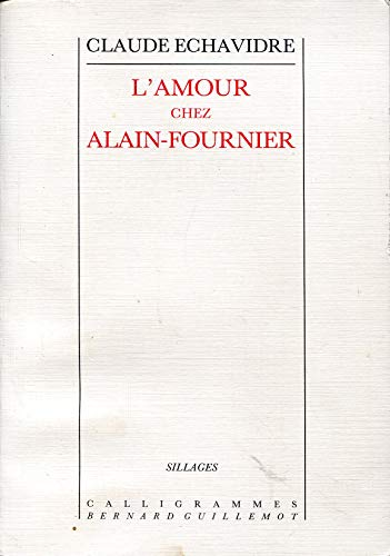 9782869651494: L'amour chez Alain-Fournier (Sillages) (French Edition)