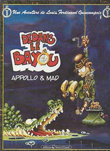 Dedans le bayou: Appollo+Mad