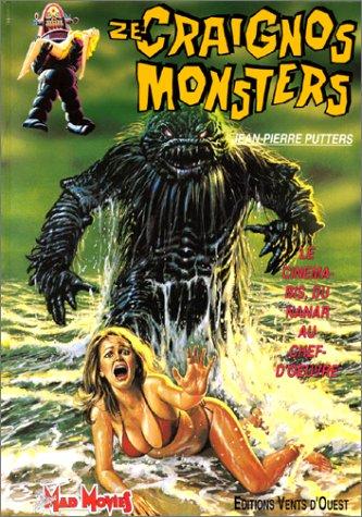 9782869671591: Ze craignos monsters : Le cinéma-bis du nanar au chef-d'oeuvre