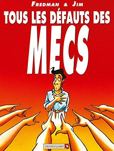 TOUS LES DÉFAUTS DES MECS T.01: FREDMAN ALAN
