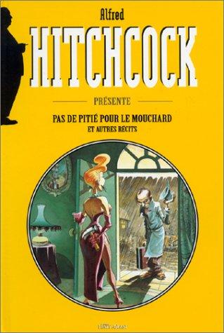 9782869674783: HITCHCOCK PRESENTE TOME 1 : PAS DE PITIE POUR LE MOUCHARD