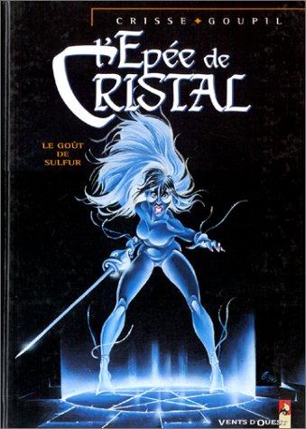 9782869675391: L'Epée de cristal, tome 5 : Le Goût de Sulfur