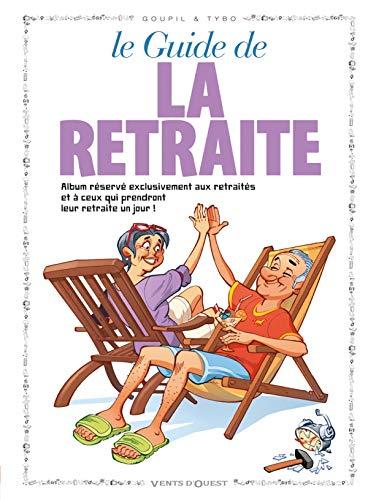 Le Guide De La Retraite En Bd: Jacky Goupil; Tybo
