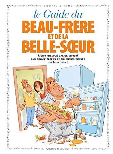 GUIDE EN BD (LE) T.13 : DU BEAU-FRÈRE ET DE LA BELL-SOEUR: GOUPIL JACKY
